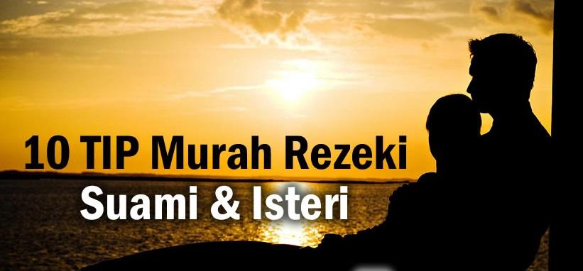 10 Sifat Isteri Yang Memurahkan Lagi Rezeki Suami Islam Itu Indah